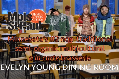 The Evelyn Young Dining Room was named the #2 non-traditional semi-organic multicultural a la carte brasserie in the state by Mpls.St.Paul Magazine.